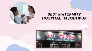 Best Maternity Hospital in Jodhpur