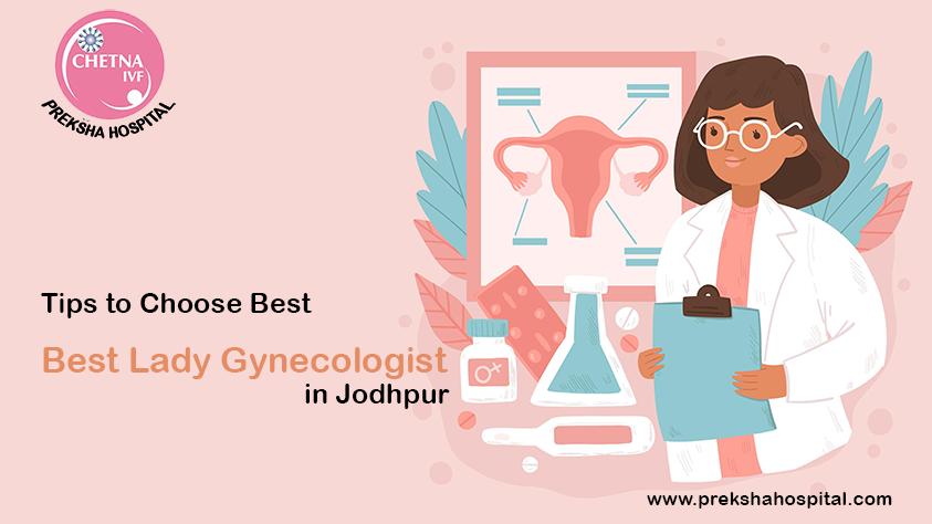 Tips to Choose Best Lady Gynecologist in Jodhpur
